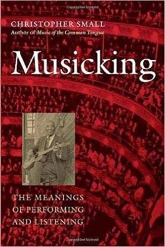 9780819522573: Musicking: The Meanings of Performing and Listening (Music/Culture)