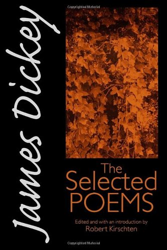 James Dickey: The Selected Poems (Wesleyan Poetry Series) (0819522597) by James Dickey