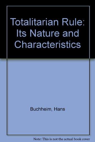 Totalitarian Rule: Its Nature and Characteristics: Hans Buchheim