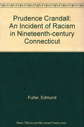 9780819540300: Prudence Crandall: An incident of racism in nineteenth-century Connecticut
