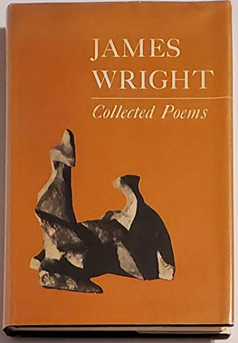 James Wright Collected Poems: Wright, James
