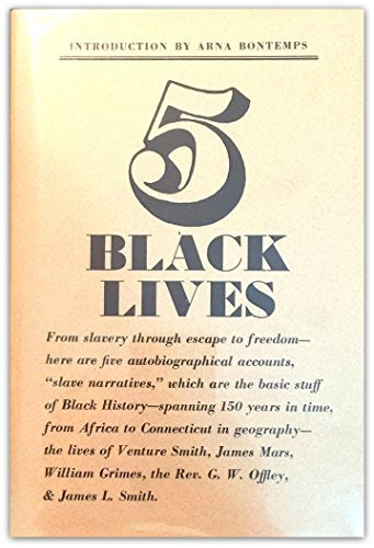 9780819540362: Five Black lives;: The autobiographies of Venture Smith, James Mars, William Grimes, the Rev. G. W. Offley, [and] James L. Smith (Documents of Black Connecticut)