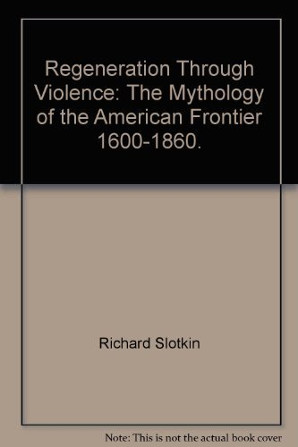 9780819540553: Regeneration Through Violence: The Mythology of the American Frontier, 1600-1860