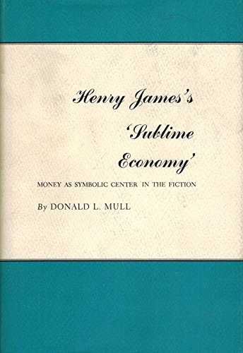 9780819540645: Henry James's 'Sublime Economy': Money as Symbolic Center in the Fiction of Henry James