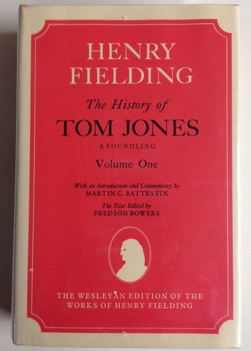 The History of Tom Jones, A Foundling, Vol. I & Vol. II (Wesleyan Edition of the Works of Henry...