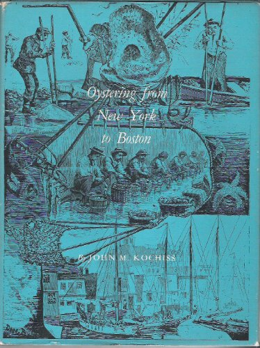 9780819540744: Oystering from New York to Boston (The American maritime library)
