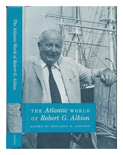 9780819540850: The Atlantic World of Robert G. Albion