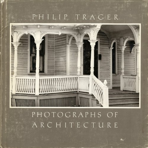 Photographs of Architecture: Trager, Philip