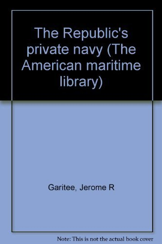 9780819550057: The Republic's private navy: The American privateering business as practiced by Baltimore during the War of 1812 (The American maritime library)