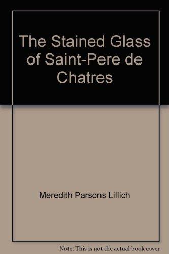 9780819550231: The Stained Glass of Saint-Père de Chartres