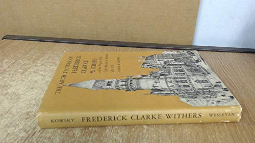 The Architecture of Frederick Clarke Withers and the Progress of the Gothic Revival in America ...