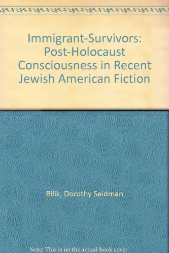 9780819550460: Immigrant-Survivors: Post-Holocaust Consciousness in Recent Jewish American Fiction