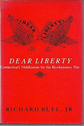 9780819550477: Dear Liberty: Connecticut's Mobilization for the Revolutionary War