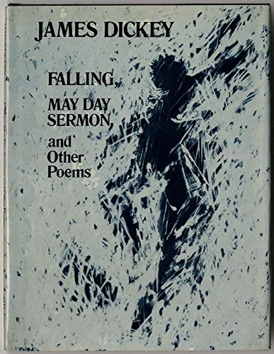 Falling, May Day Sermon, and Other Poems (Wesleyan Poetry Series) (0819550604) by Dickey, James