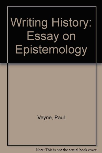 Writing History: Essay on Epistemology (0819550671) by Paul Veyne