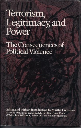 9780819550811: Terrorism, Legitimacy, and Power: The Consequences of Political Violence