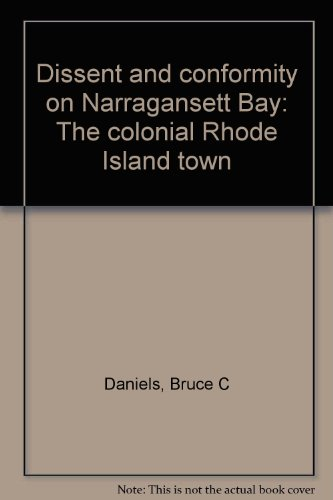 9780819550835: Dissent and Conformity on Narragansett Bay: The Colonial Rhode Island Town