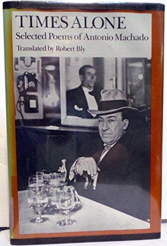 9780819550873: Times Alone: Selected Poems of Antonio Machado