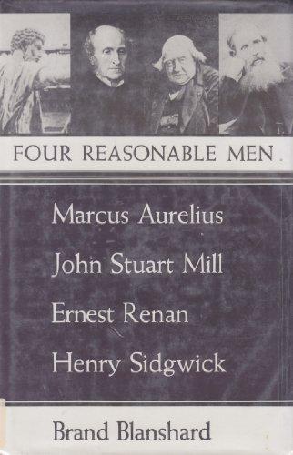 Four Reasonable Men: Marcus Aurelius, John Stuart: Blanshard, Brand
