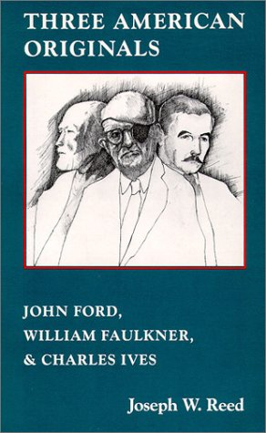 9780819551016: Three American Originals: John Ford, William Faulkner, and Charles Ives