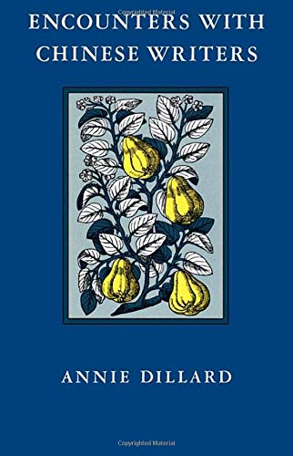 Encounters with Chinese Writers: Dillard, Annie
