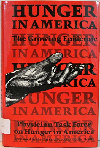 Hunger in America: The Growing Epidemic: Physician Task Force