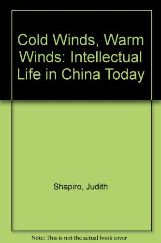 Cold Winds, Warm Winds: Intellectual Life in China Today (0819551627) by Judith Shapiro