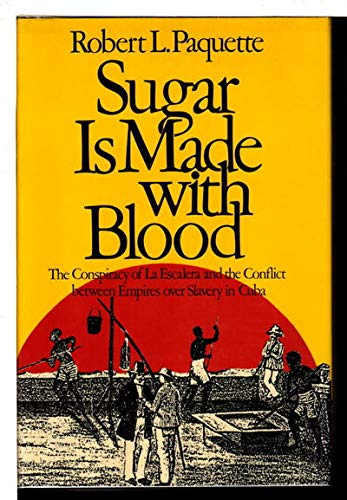 9780819551924: Sugar Is Made with Blood: The Conspiracy of La Escalera and the Conflict between Empires over Slavery in Cuba
