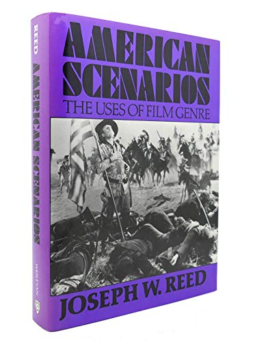 American Scenarios: The Uses of Film Genre: Reed, Joseph W.