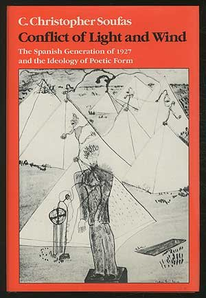 9780819552198: Conflict of Light and Wind: The Spanish Generation of 1927 and the Ideology of Poetic Form (Wesleyan paperback)