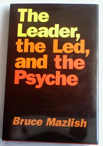 9780819552204: The Leader, the Led, and the Psyche: Essays in Psychohistory
