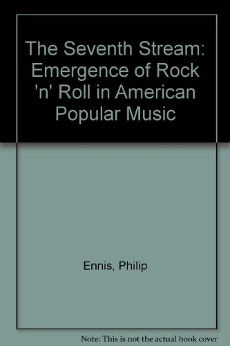 9780819552389: The Seventh Stream: The Emergence of Rocknroll in American Popular Music