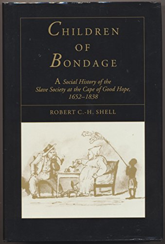 9780819552730: Children of Bondage: A Social History of the Slave Society at the Cape of Good Hope, 1652–1838