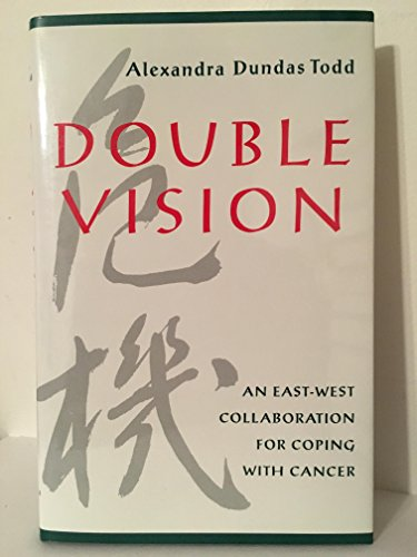 9780819552792: Double Vision: An East–West Collaboration for Coping with Cancer