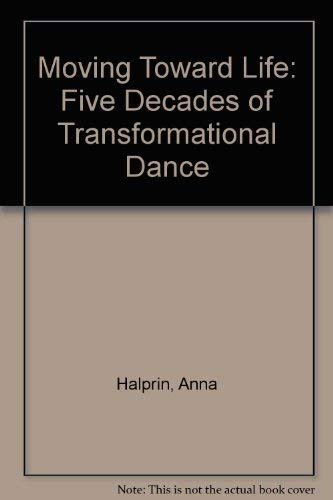 9780819552846: Moving Toward Life: Five Decades of Transformational Dance
