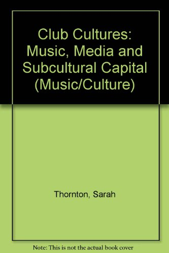 9780819552914: Club Cultures: Music, Media and Subcultural Capital (Music/Culture)