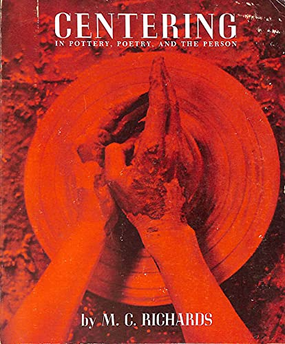 9780819560117: Centering: In Pottery, Poetry and the Person
