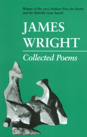 Collected Poems: James Wright