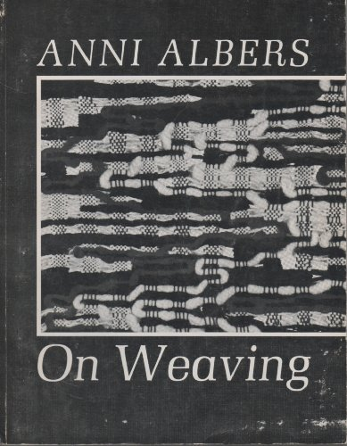 Anni Albers : On Weaving