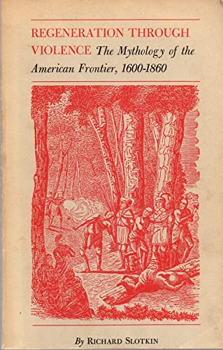9780819560346: Regeneration Through Violence; The Mythology of the American Frontier, 1600-1860.