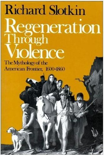 9780819560346: Regeneration through Violence: The Mythology of the American Frontier, 1600-1860