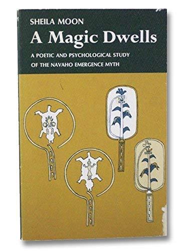 9780819560360: A Magic Dwells: A Poetic and Psychological Study of the Navaho Emergence Myth