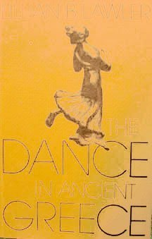 The Dance in Ancient Greece: Lillian B. Lawler