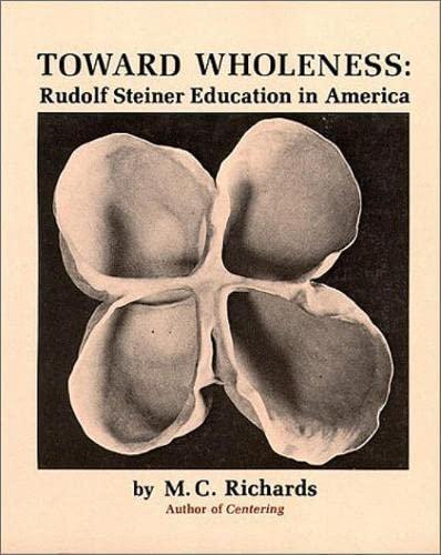 9780819560629: Toward Wholeness: Rudolf Steiner Education in America