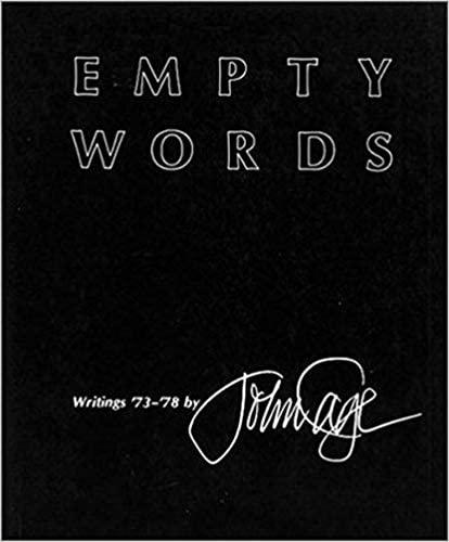 Empty Words: Writings '73-'78: Cage, John