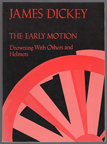 The Early Motion: Drowning with Others and Helmets (0819560707) by Dickey, James