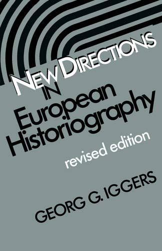New Directions in European Historiography (Wesleyan Poetry): Iggers, Georg G.