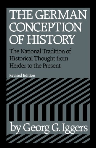 9780819560803: The German Conception of History: The National Tradition of Historical Thought from Herder to the Present