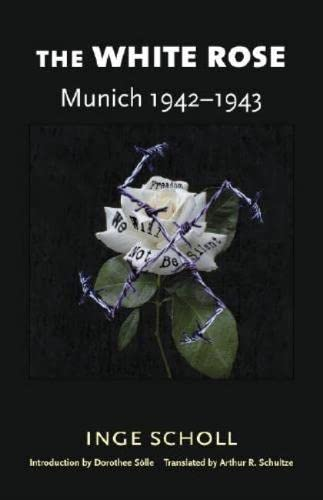 9780819560865: The White Rose: Munich, 1942–1943