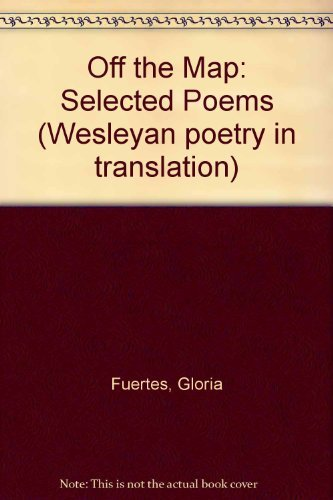 9780819561121: Off the Map: Selected Poems (Wesleyan poetry in translation)